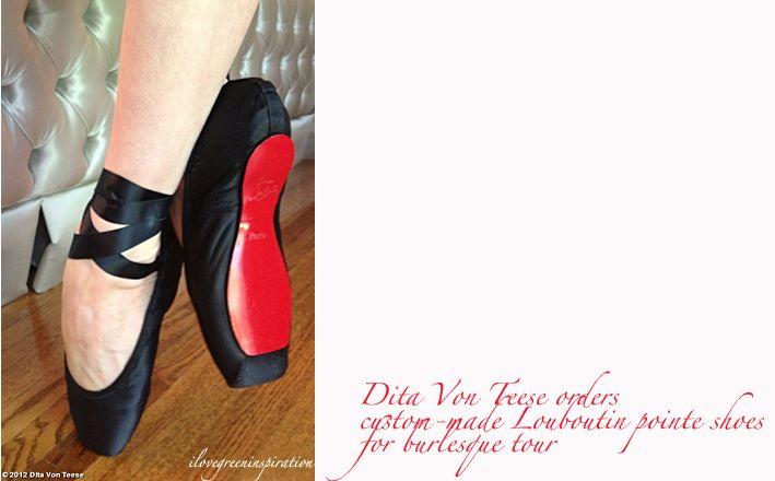 2532fc6f81a DitaVon Teese s custom-made Louboutin pointe shoes