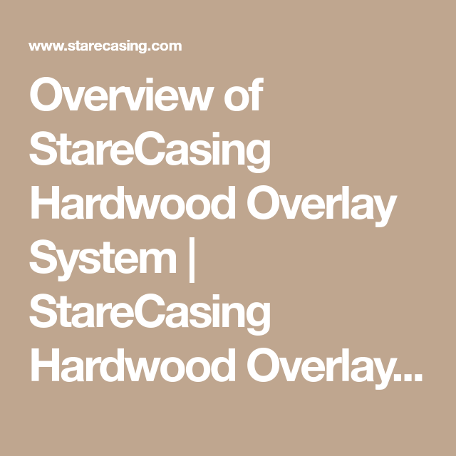 Best Overview Of Starecasing Hardwood Overlay System 400 x 300