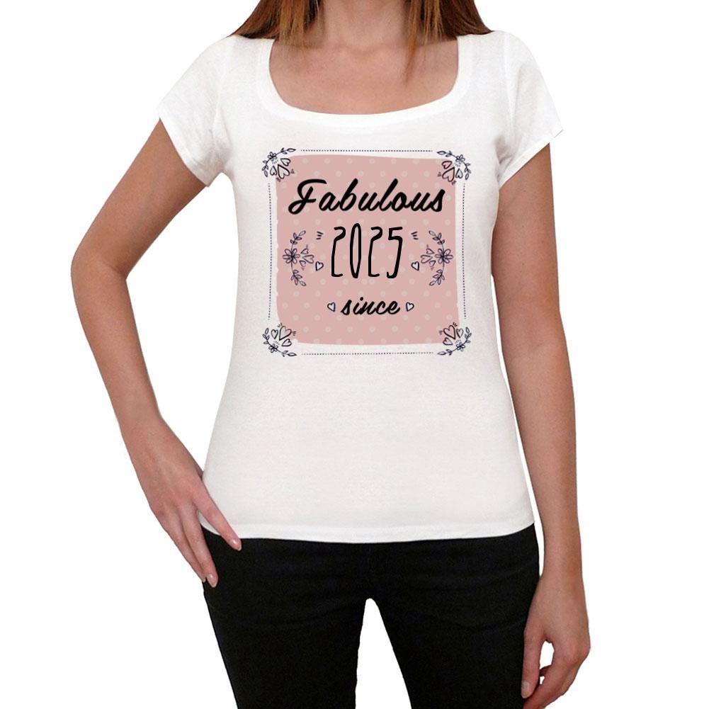 Fabulous Since 2025 Women's T-shirt White Birthday Gift
