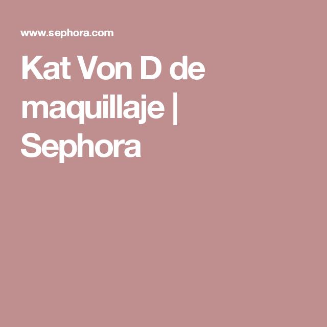Kat Von D de maquillaje |  Sephora