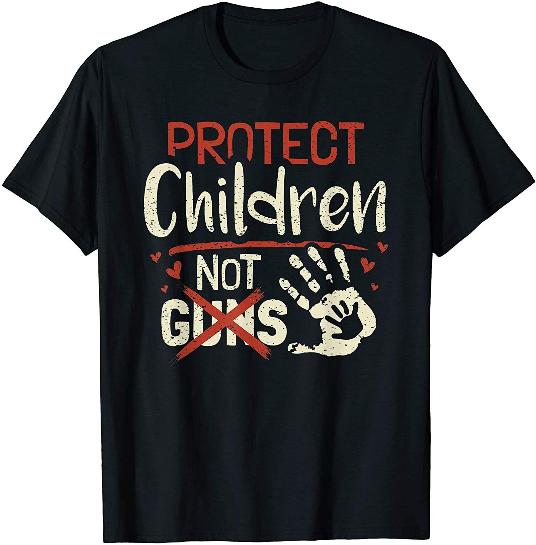 Protect Children Not Guns Anti 2nd Amendment Protest T Shirt T Shirt Shirts Love Shirt