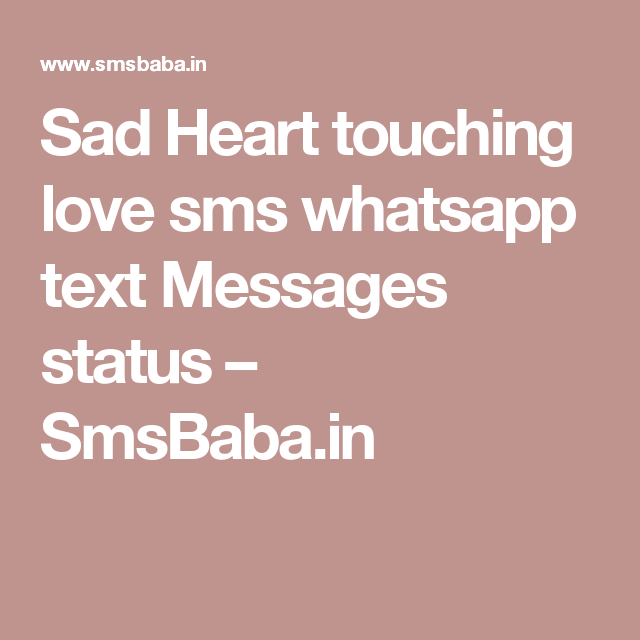 Sad Heart touching love sms whatsapp text Messages status ...