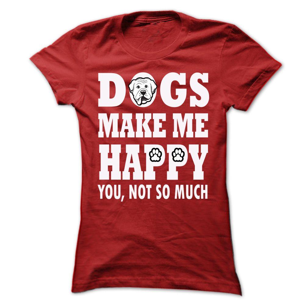 [Hot Tshirt Names] DOGS MAKE ME HAPPY Teeshirt Online Do