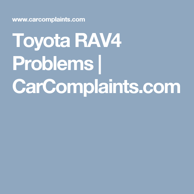 Toyota RAV4 Problems | CarComplaints com | Car Research