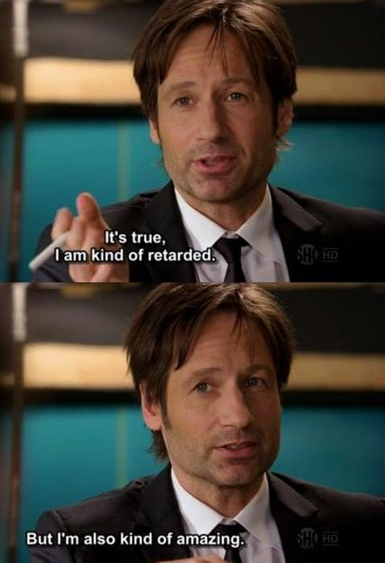 The Great Hank Moody Californication Quotes My Truth