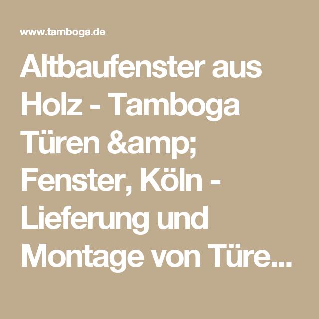 altbaufenster aus holz - tamboga türen & fenster, köln - lieferung, Innedesign