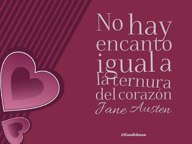 No Hay Encanto Igual A La Ternura Del Corazón Jane Austen