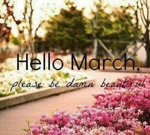Superbe Hello March Please Be Beautiful
