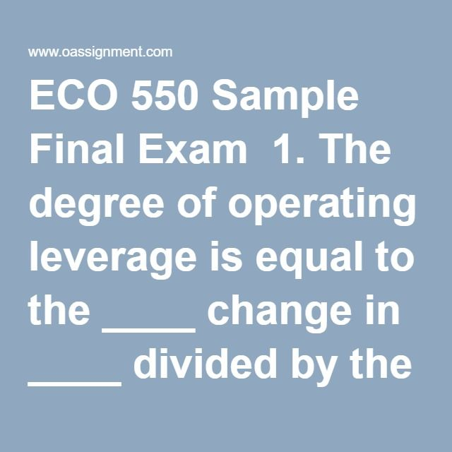 ECO 550 Sample Final Exam 1 The degree of operating leverage is