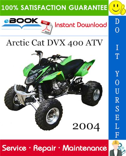 2004 Arctic Cat Dvx 400 Atv Service Repair Manual Repair Manuals Atv Repair