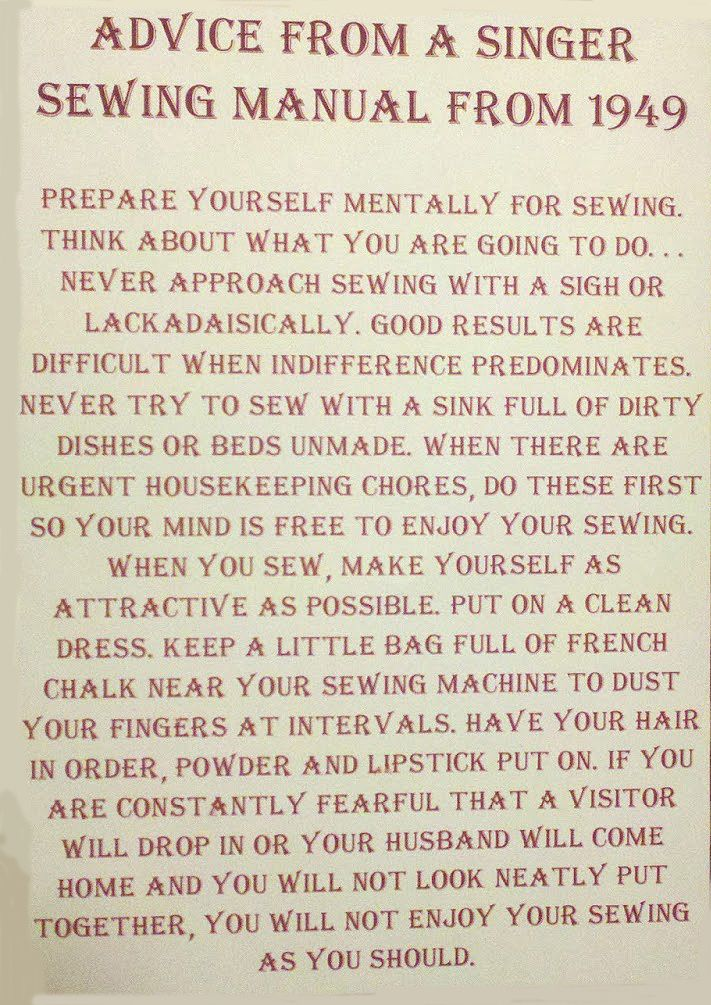 Advice from a Singer Sewing Machine Manual from 1949 - Holy smokes ...