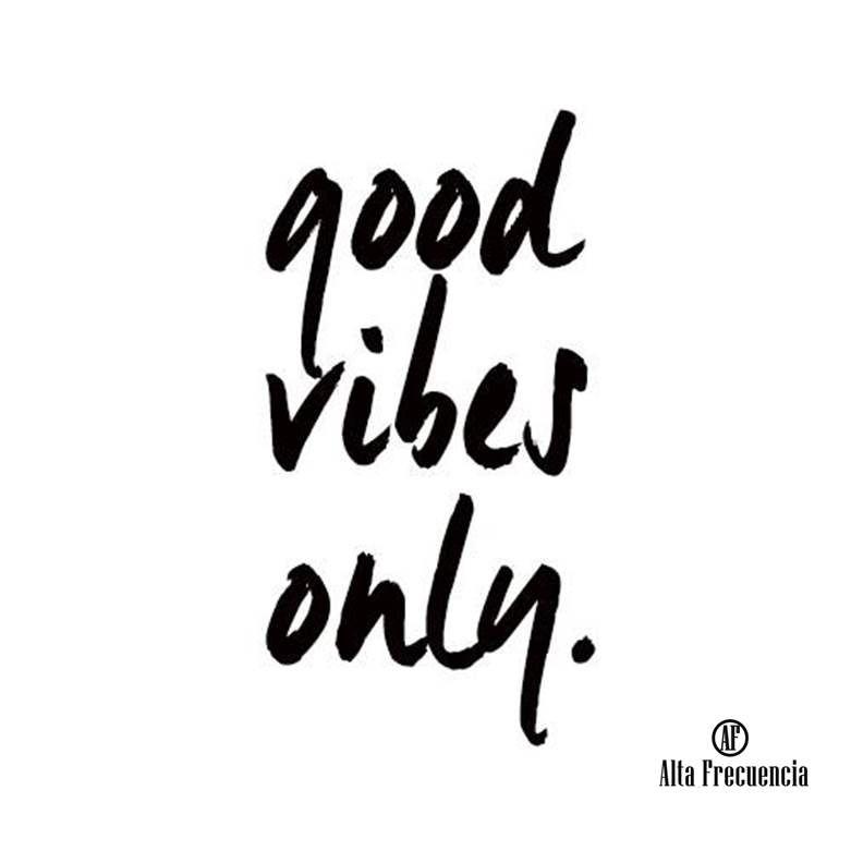 Good Vibes Only Solo Buenas Vibras Frases Con Estilo Quotes
