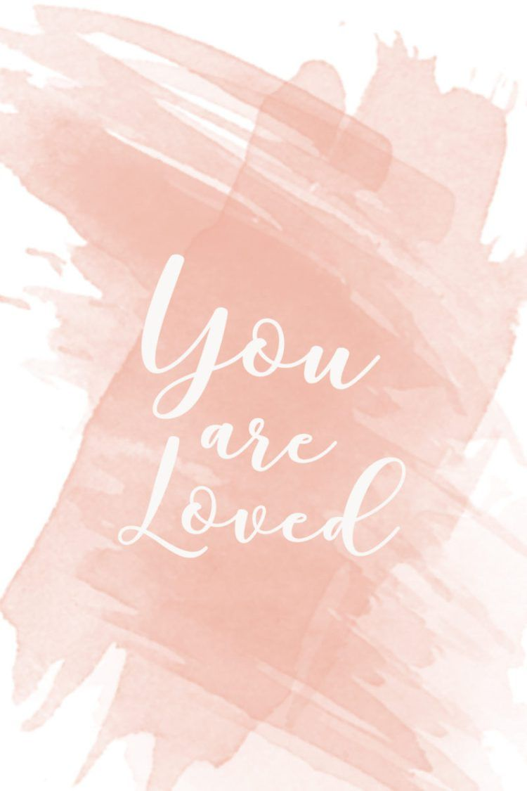 You Are Loved Inspirational Wallpaper Download Inspirational