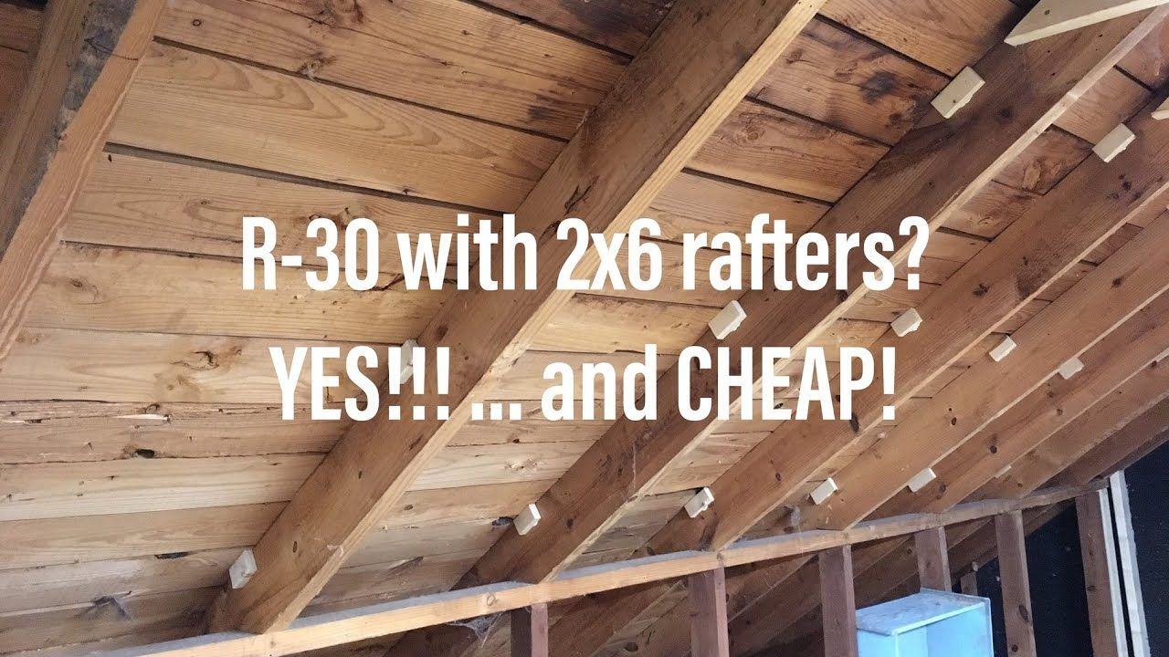 Getting R 30 In An Attic Suite With 2x6 Ceiling Rafters Youtube Roofing Supplies Attic Attic Conversion