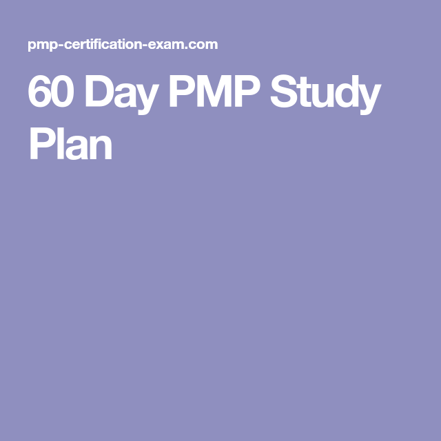 60 Day Pmp Study Plan Pmp Exam 2018 Pinterest Pmp Exam