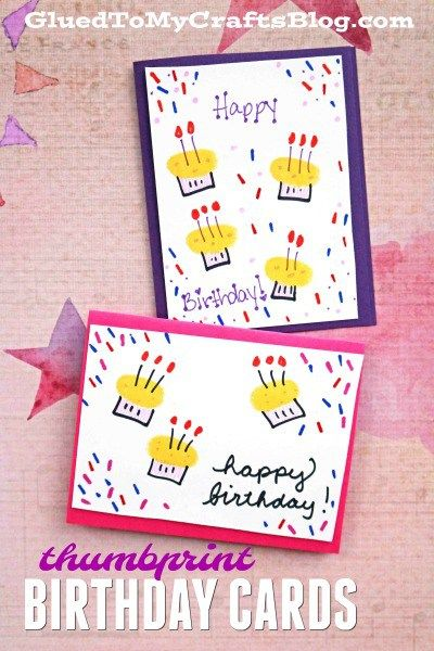 Thumbprint Cupcake Birthday Cards For Kids To Make Kids Birthday Cards Birthday Cards To Print Kids Birthday Crafts