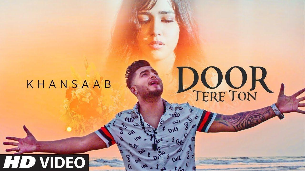 Presenting Latest Punjabi Song Door Tere Ton Sung By Khan Saab