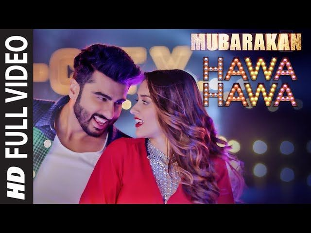Hawa Hawa Full Video Song Mubarakan Anil Kapoor Arjun Kapoor Ileana Dcruz Ath Bollywood Music Videos Latest Video Songs Bollywood Movie Songs