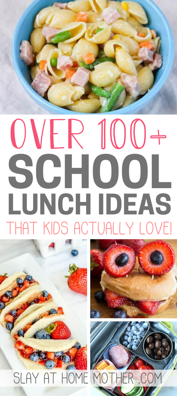 100+ SCHOOL LUNCH IDEAS THAT KIDS ACTUALLY LOVE!