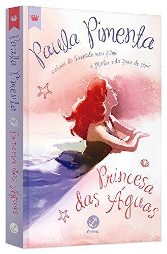 Princesa Das Aguas Por Paula Pimenta Https Www Amazon Com Br Dp