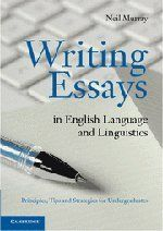 Writing Essays in English Language and Linguistics: Principles, Tips and Strategies for Undergraduates by Neil Murray, http://www.amazon.com/dp/0521128463/ref=cm_sw_r_pi_dp_BUivsb115VBDT