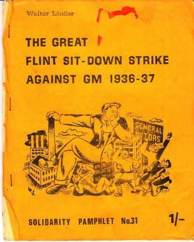The Great Flint Sit-down Strike Against GM 1936-37