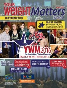 Weight Matters Magazine - Awesome articles and info about weight, health, nutrition, wellness. Free with your Obesity Action Coalition membership (currently only 10/year)
