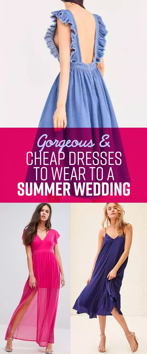 22 Gorgeous And Cheap Dresses To Wear To A Summer Wedding Cheap Dresses Dresses Beautiful Dresses