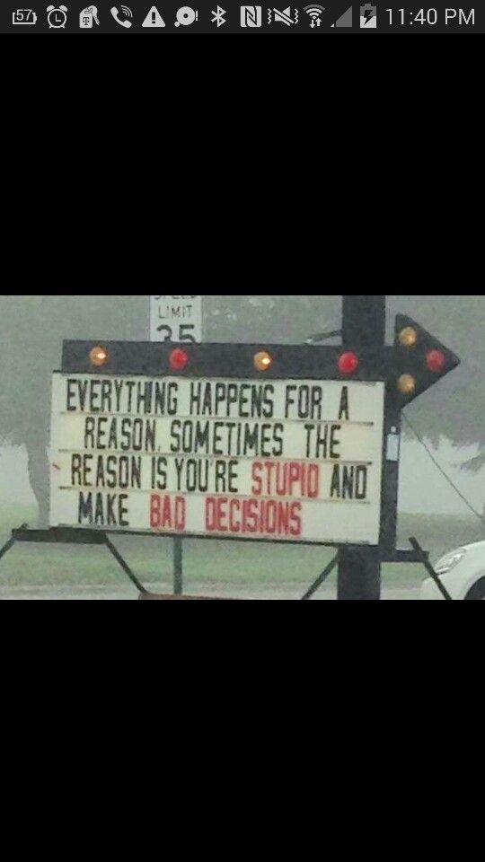Stupid reason & bad decisions