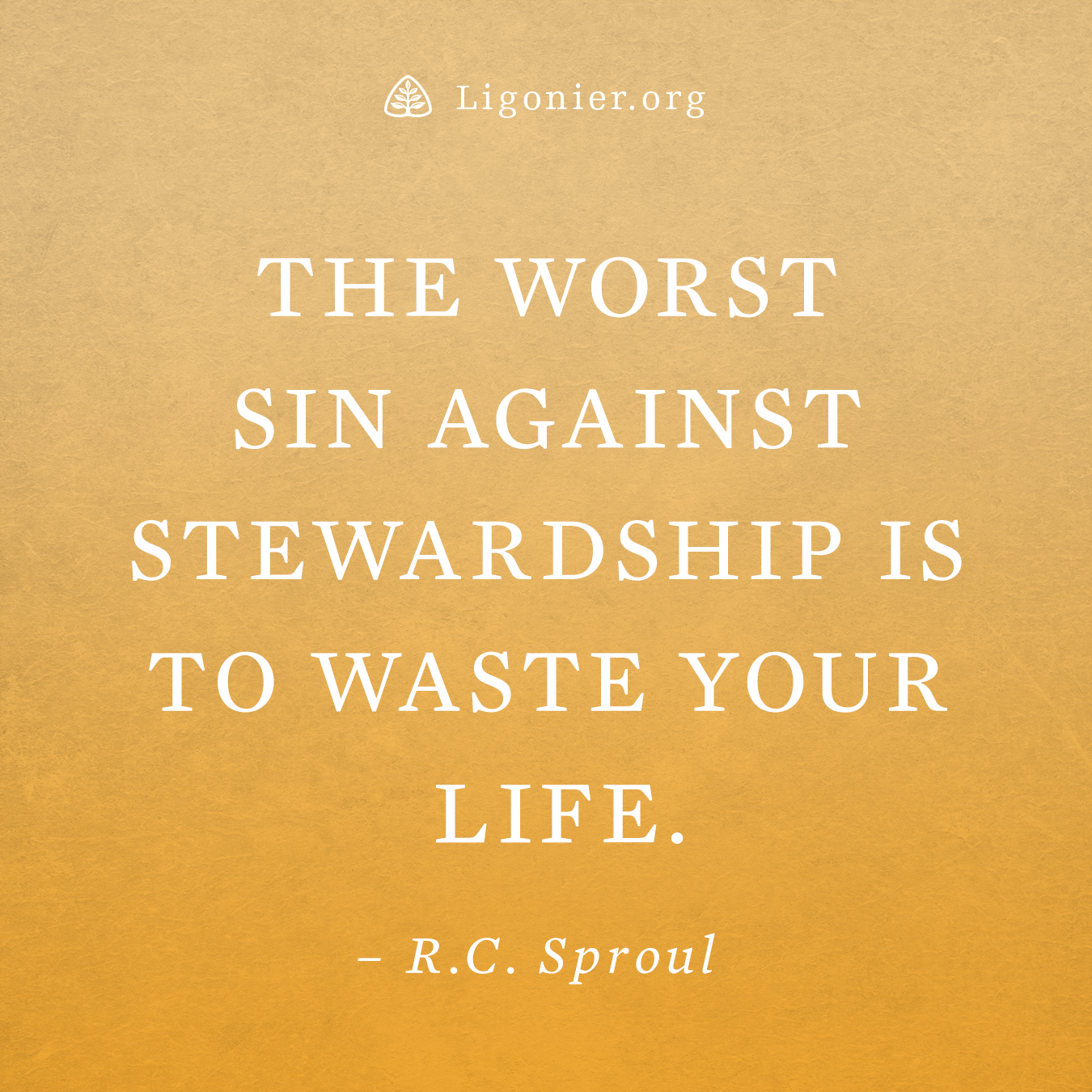 Stewardship Quotes The Worst Sin Against Stewardship Is To Waste Your Lifer.c.