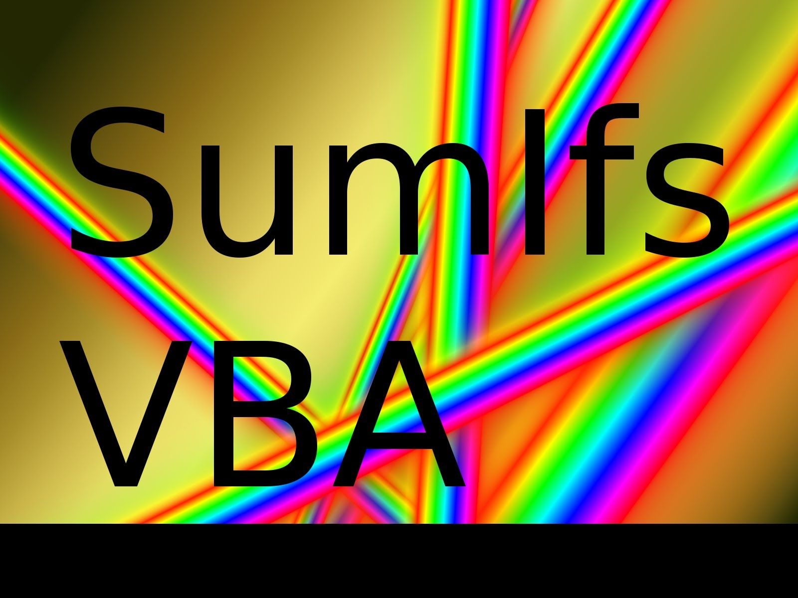 Excel Vba Basics 22 Sumifs Using Vba With Images