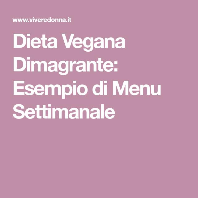 esempi di dieta vegana dimagrante