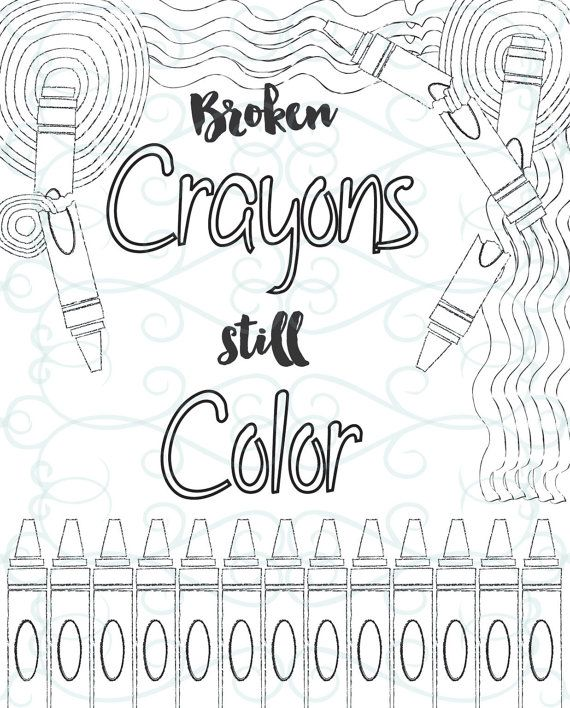 Pin By Faith Stanley On My Saves In 2020 Coloring Pages Inspirational Quote Coloring Pages Broken Crayons Still Color