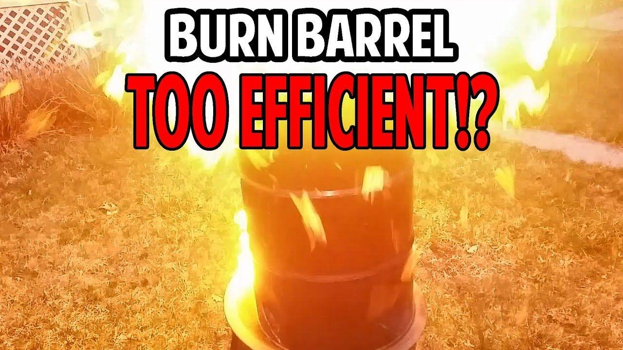Exploding burn barrel fail maximum swirl burn barrel