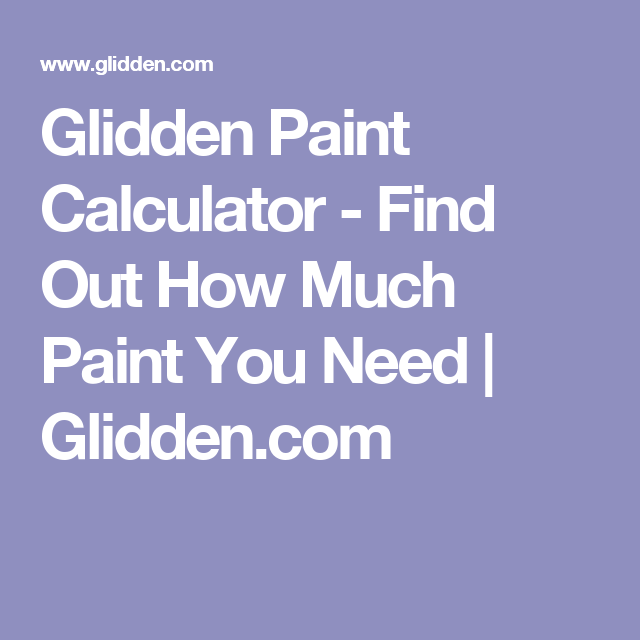 Glidden Paint Calculator   Find Out How Much Paint You Need