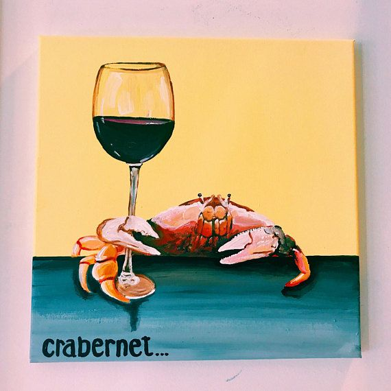 Crabernet - Crab Painting, Bar Decor, Bart Art, Humorous Painting ...