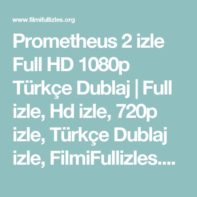 Prometheus 2 Izle Full Hd 1080p Turkce Dublaj Full Izle Hd Izle 720p Izle Turkce Dublaj Izle Filmifullizles Org Aksiyon Filmleri Izleme Turkce