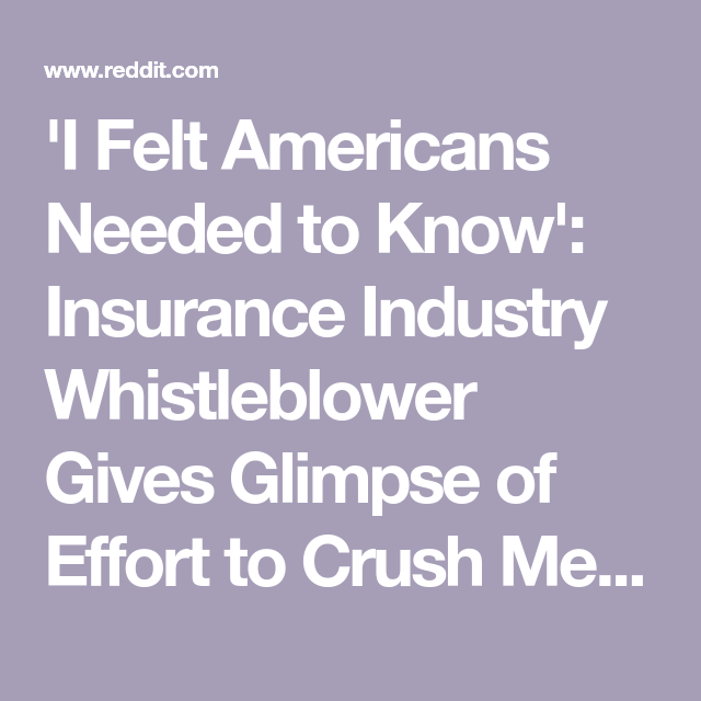 I Felt Americans Needed To Know Insurance Industry Whistleblower