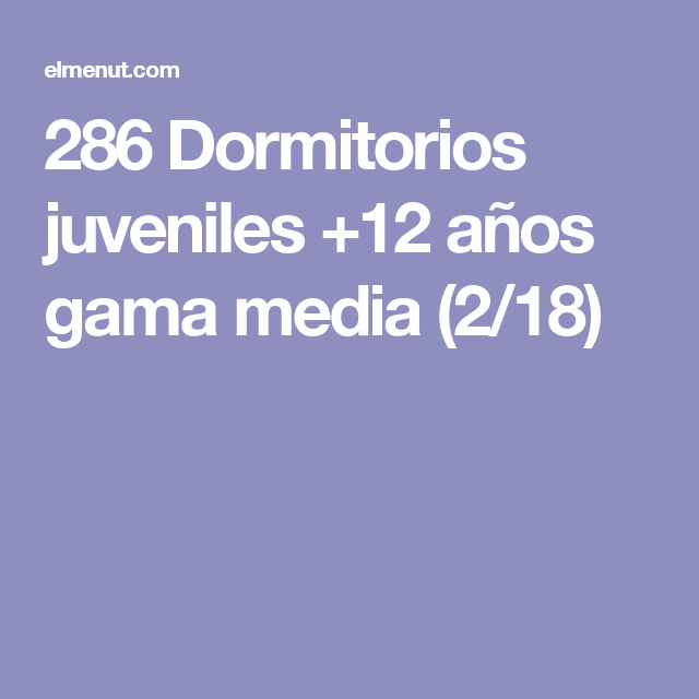 286 Dormitorios juveniles +12 años gama media (2/18)