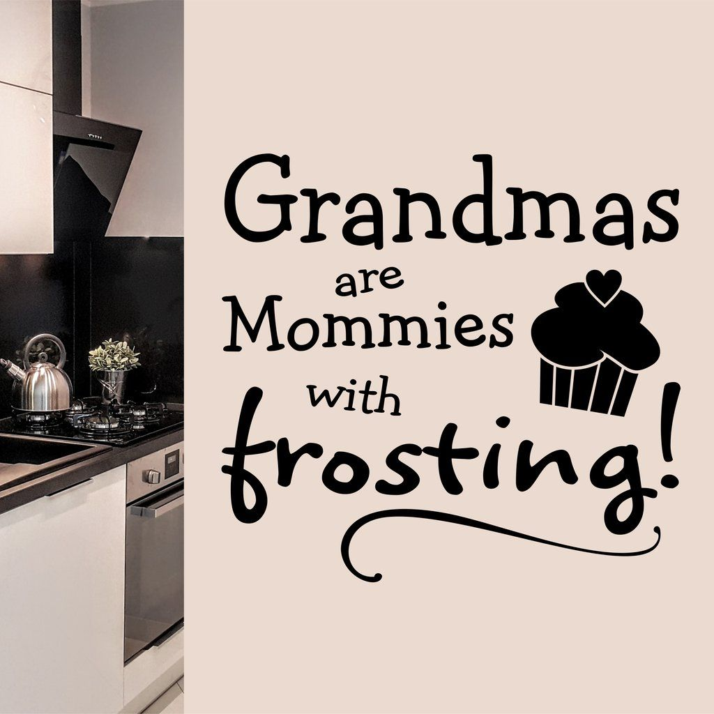 kitchen wall decal grandmas are mommies with frosting with images vinyl wall lettering on kitchen decor quotes wall decals id=98246