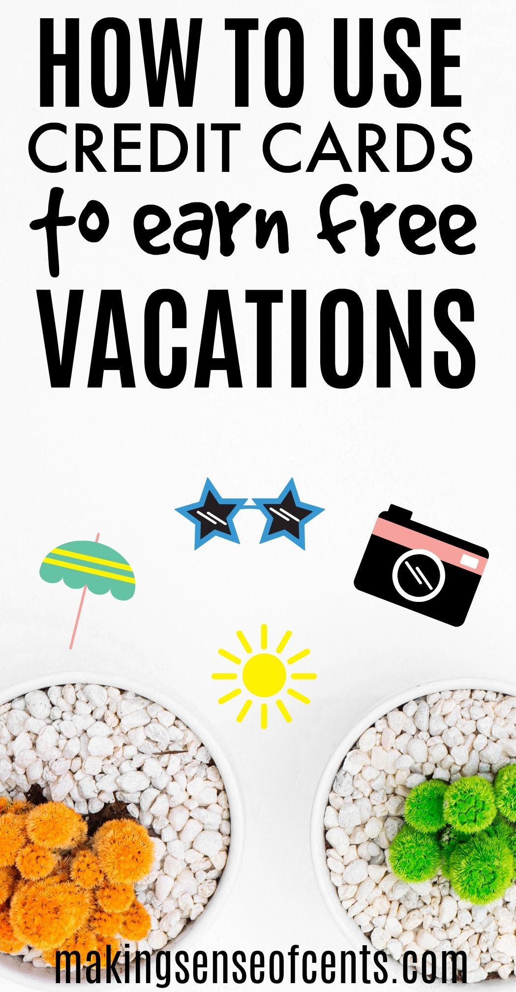 How To Use Credit Cards To Earn Cheap/Free Vacations