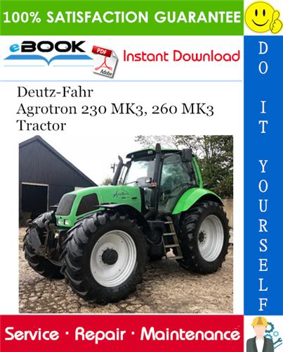 Deutz Fahr Agrotron 230 Mk3 260 Mk3 Tractor Service Repair Manual In 2020 Deutz Fahr Agrotron Deutz Fahr Deutz