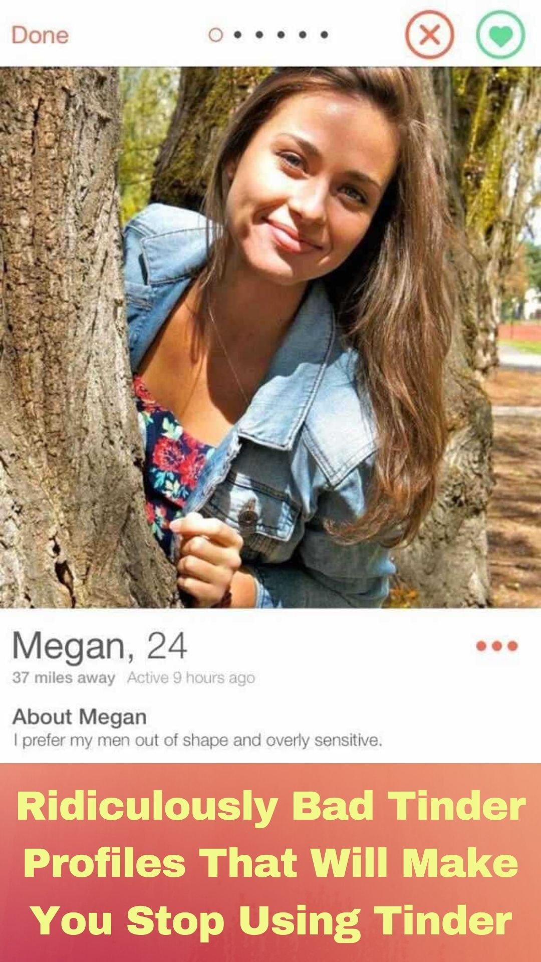 Ridiculously Bad Tinder Profiles That Will Make You Stop Using Tinder Tinder Profile Flirting Tips For Girls Good Tinder Profile
