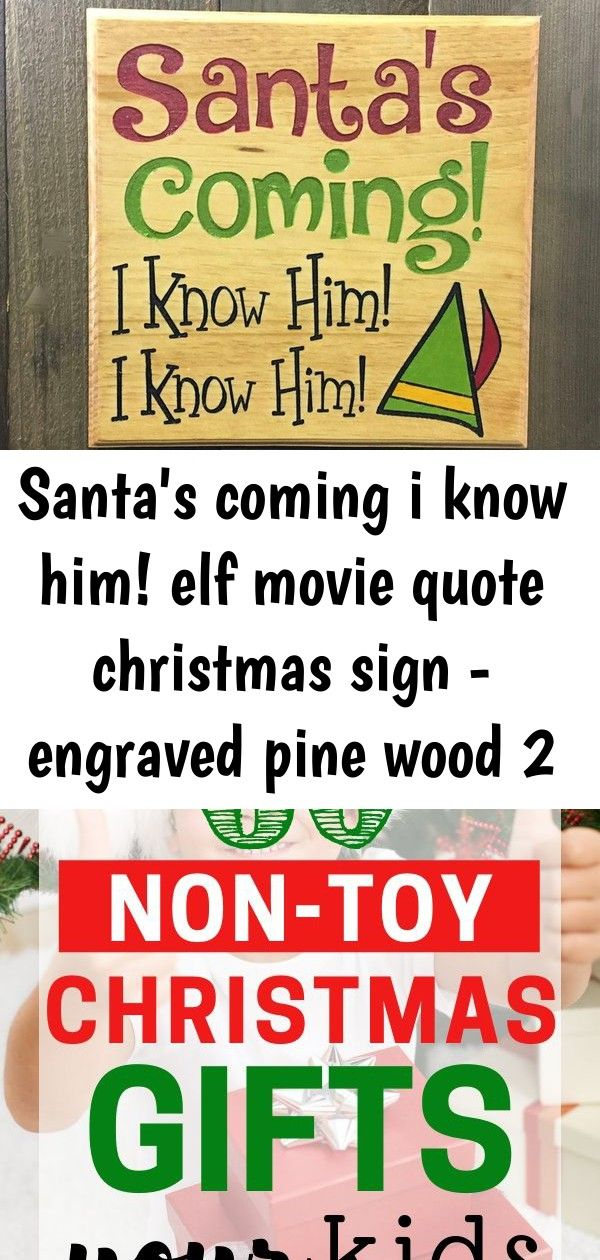 Santa's coming i know him! elf movie quote christmas sign