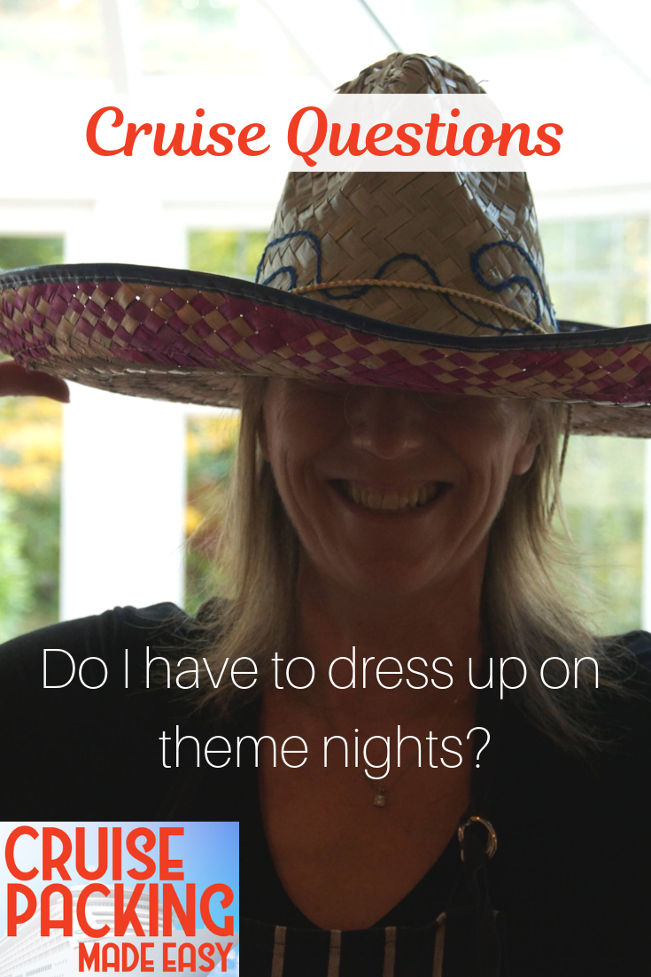 Cruise Travel Questions Do I Have To Dress Up On Theme Nights Answer No Even Though Many Cruises Have Theme Nigh Packing For A Cruise Cruise Tips Cruise
