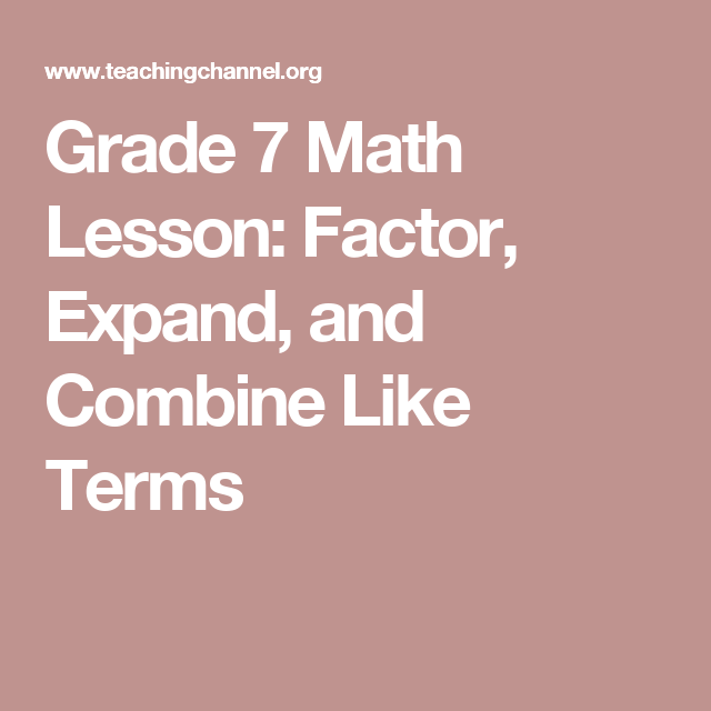 Grade 7 math lesson factor expand and combine like terms grade 7 math lesson factor expand and combine like terms ccuart Gallery