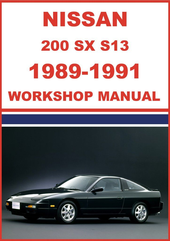 s13 workshop manual various owner manual guide u2022 rh justk co S13 Coupe S13 Hatch