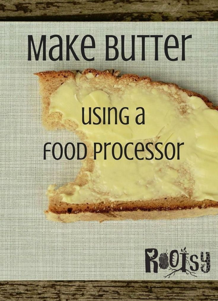 How to make butter using a food processor food processor