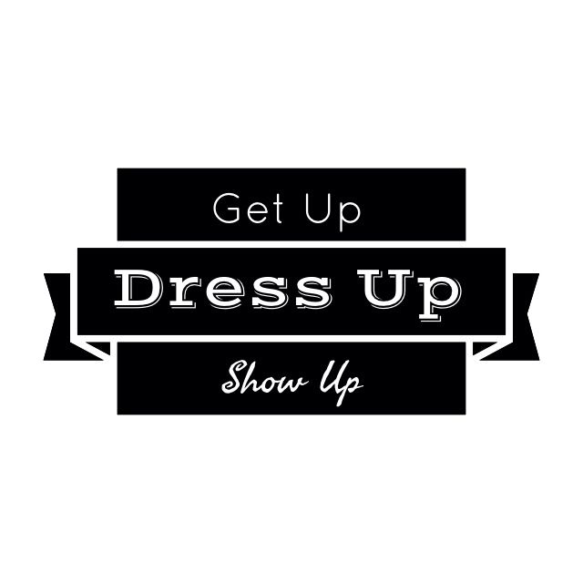 Get up. Dress up. Show up. (Made this in Studio the App)