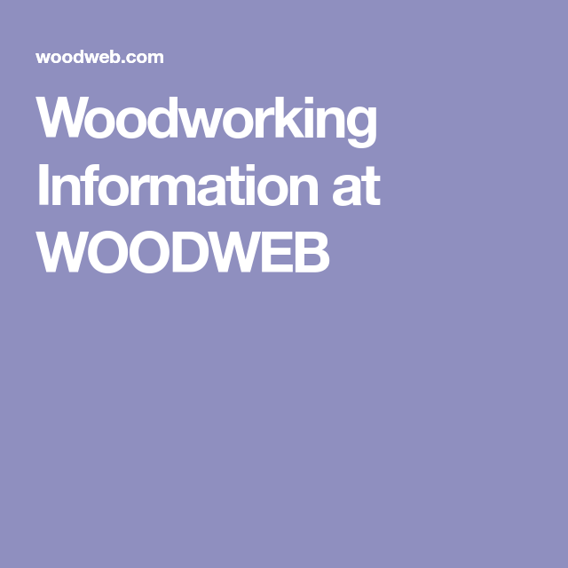 Woodworking Information At Woodweb Woodworking Woodworking Software Woodworking Machinery Woodweb is ranked 18,050 in the united states. pinterest